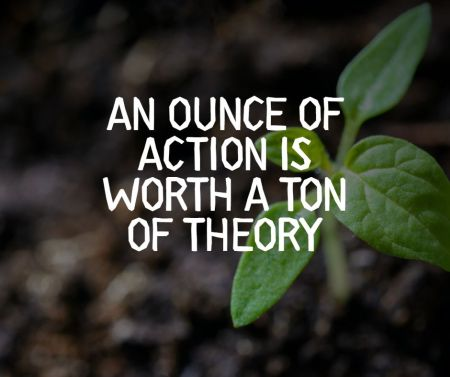 Ralph Waldo Emerson famous quotes An ounce of action is worth a ton of theory