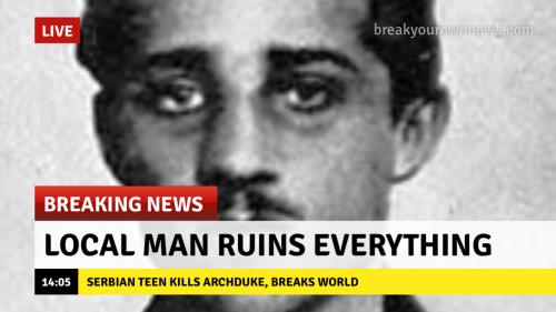 WWI memes Gavrilo Princip