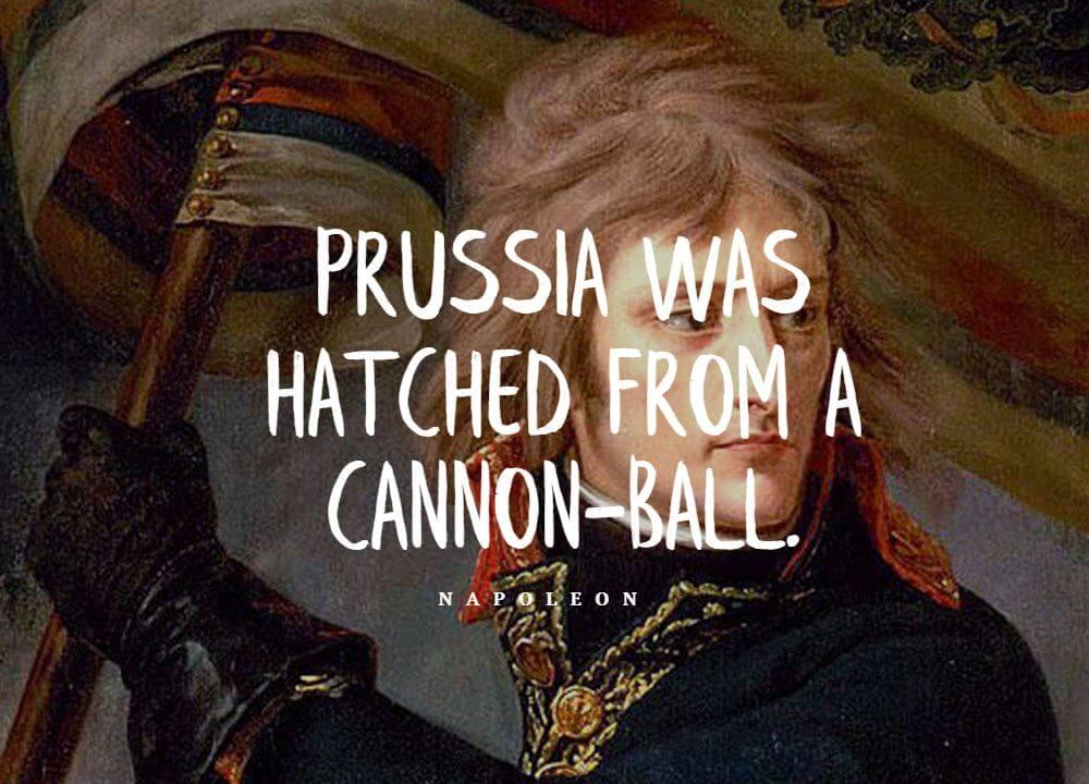 Napoleon Bonaparte quote about Prussia