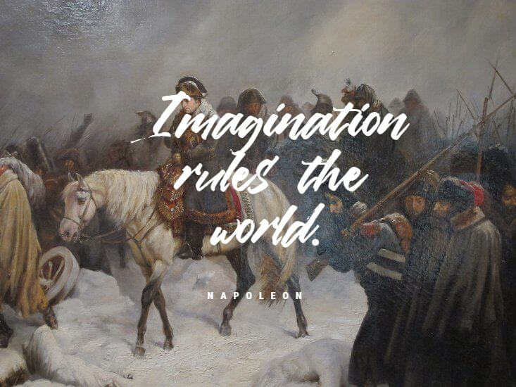 Napoleon Bonaparte quotes imagination rules the world