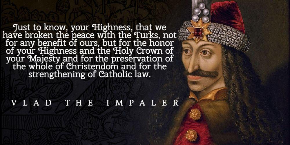 Vlad the Impaler great quote