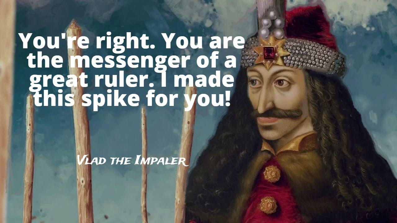 Vlad the Impaler lesser known quote