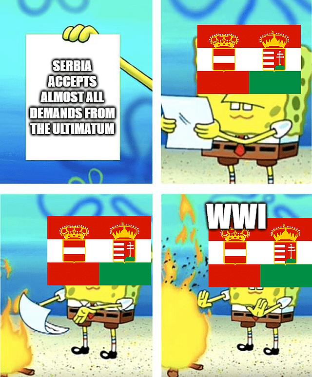 WWI memes, Austria-Hungary ultimatum to Serbia