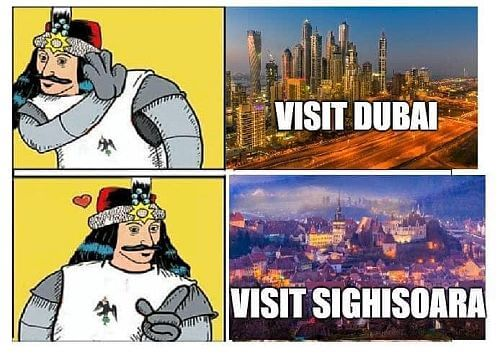 Vlad the Impaler memes Why visit Dubai when you can visit Sighisoara