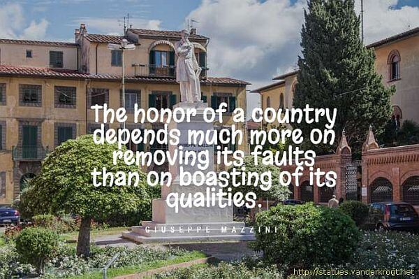 """The honor of a country depends much more on removing its faults than on boasting of its qualities."""" - Giuseppe Mazzini"""