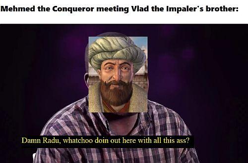 When Mehmed II lost the Wallachian campaign memes